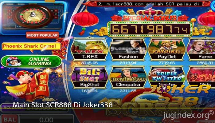 Main Slot SCR888 Di Joker338