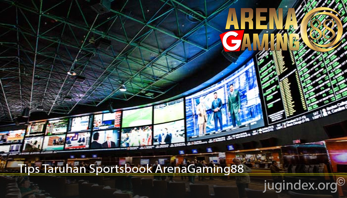 Tips Taruhan Sportsbook ArenaGaming88
