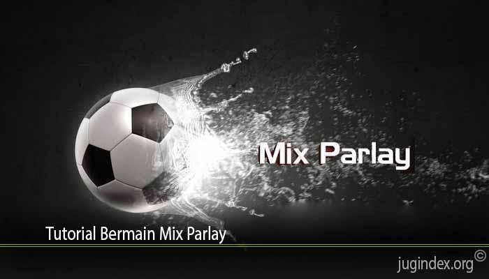 Tutorial Bermain Mix Parlay